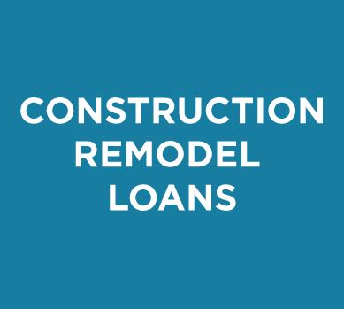 Construction Remodel Loans
